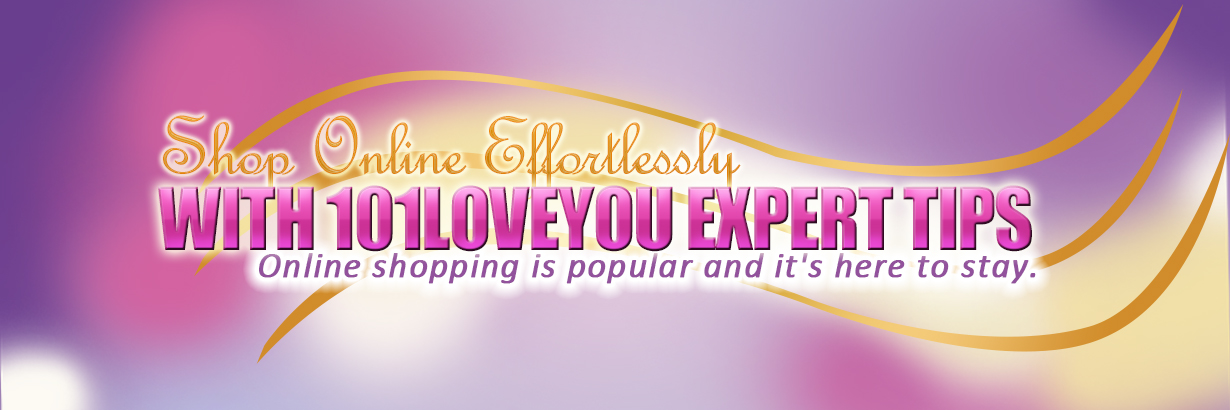Shop Online Effortlessly with 101LoveYou Expert Tips